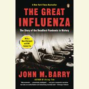 The Great Influenza: The Epic Story of the Deadliest Plague in History Audiobook, by John M. Barry