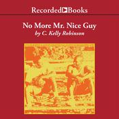 No More Mr. Nice Guy: A Love Story Audiobook, by C. Kelly Robinson