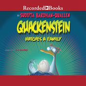 Quackenstein Hatches a Family Audiobook, by Sudipta Bardhan-Quallen