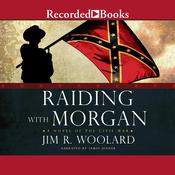 Raiding with Morgan Audiobook, by Jim R. Woolard