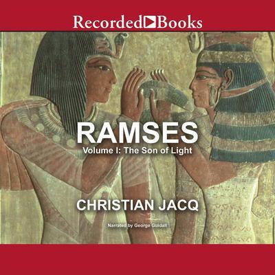 Ramses: The Son of Light - Volume I Audiobook, by Christian Jacq