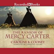 The Ransom of Mercy Carter Audiobook, by Caroline B. Cooney