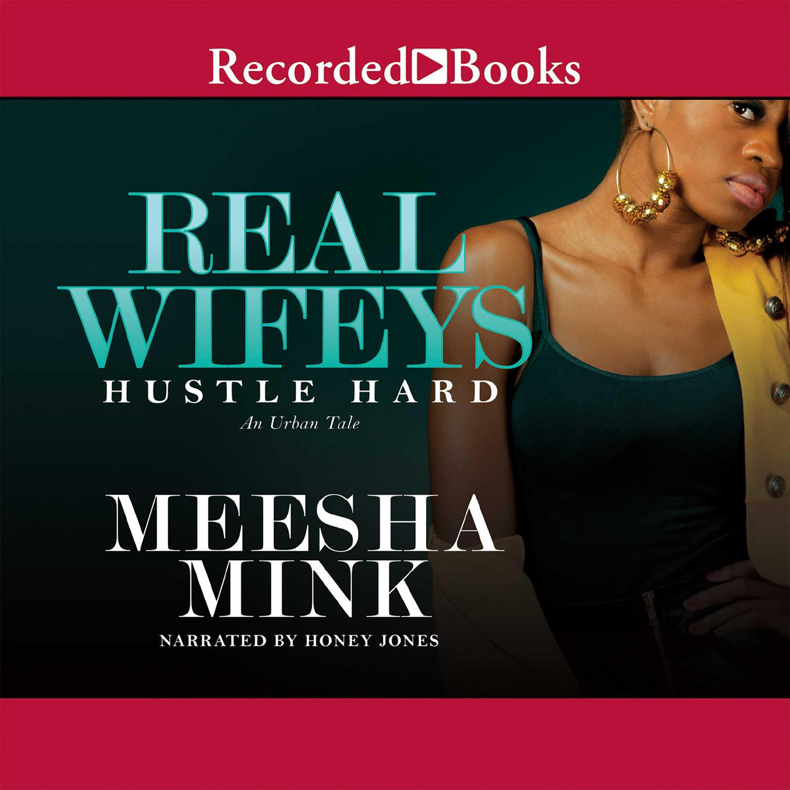Printable Real Wifeys: Hustle Hard: An Urban Tale Audiobook Cover Art