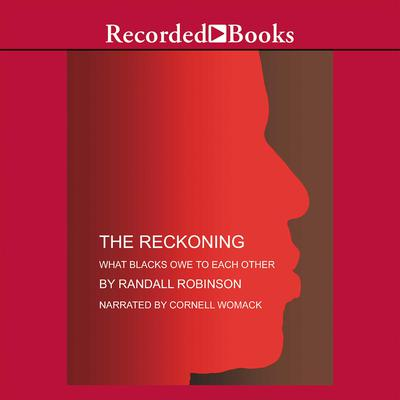 The Reckoning: What Blacks Owe to Each Other Audiobook, by Randall Robinson