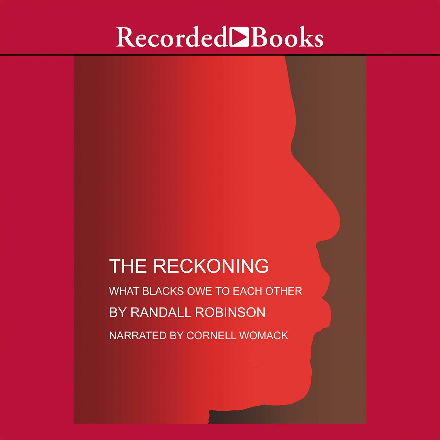 Printable The Reckoning: What Blacks Owe to Each Other Audiobook Cover Art