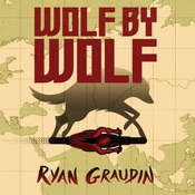 Wolf by Wolf: One girl's mission to win a race and kill Hitler, by Ryan Graudin