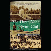The Three-Year Swim Club: The Untold Story of Mauis Sugar Ditch Kids and Their Quest for Olympic Glory, by Julie Checkoway