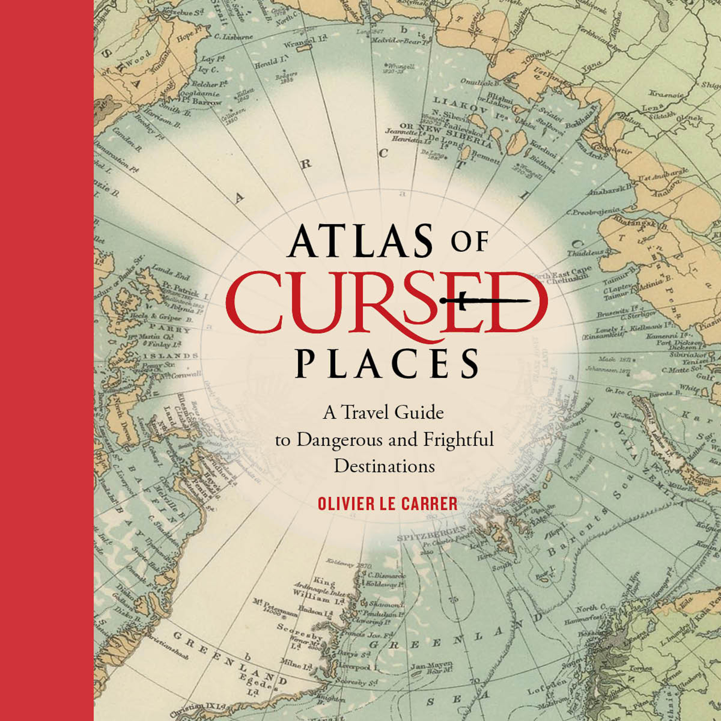 Printable Atlas of Cursed Places: A Travel Guide to Dangerous and Frightful Destinations Audiobook Cover Art