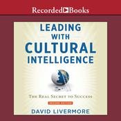 Leading with Cultural Intelligence: The Real Secret to Success (Second Edition) Audiobook, by David Livermore