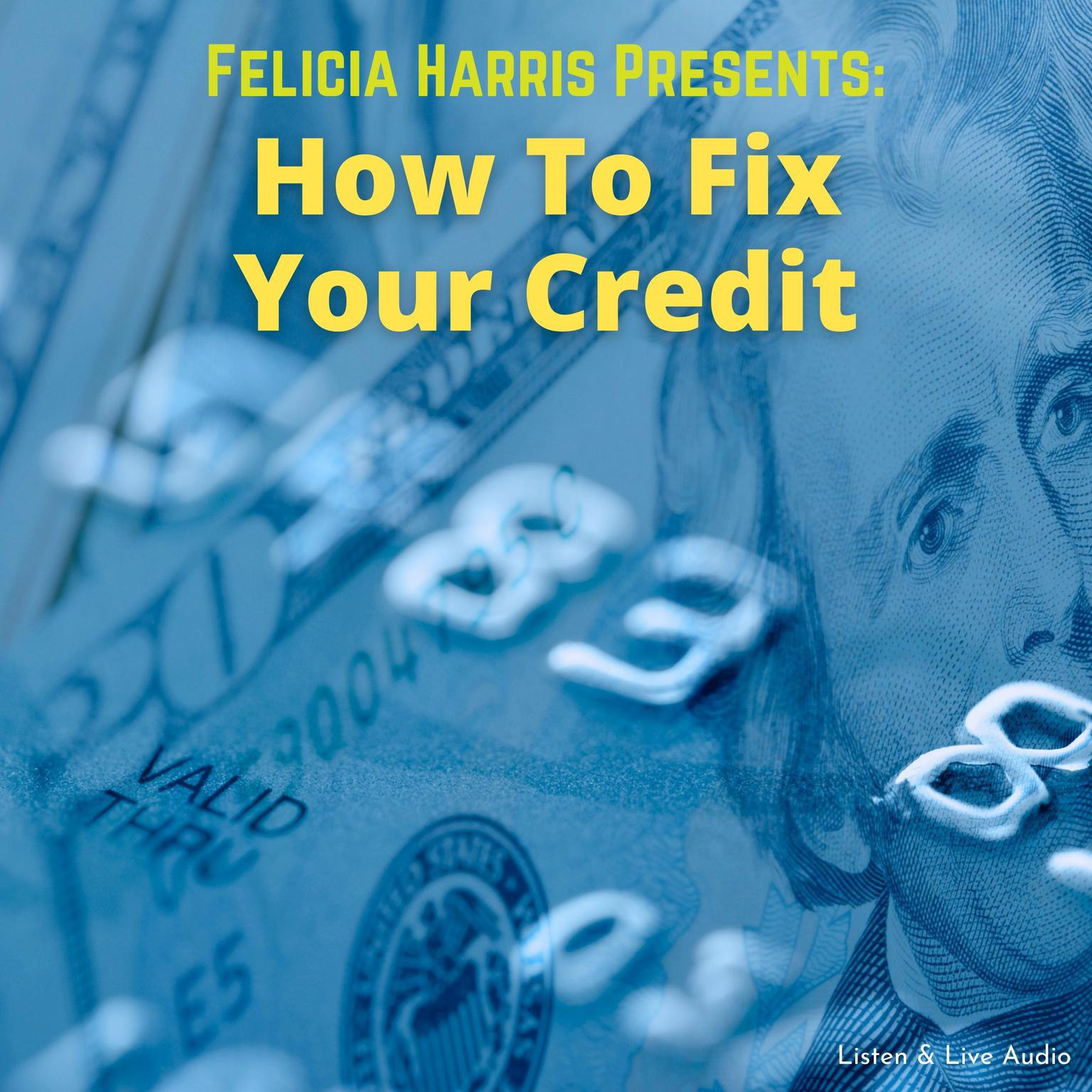 Printable Felicia Harris Presents:  How to Fix Your Credit Audiobook Cover Art
