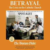 Betrayal : The Crisis in the Catholic Church, by The Investigative Staff of the Boston Globe
