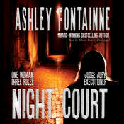 Night Court: One Woman, Three Roles—Judge, Jury, Executioner Audiobook, by Ashley Fontainne