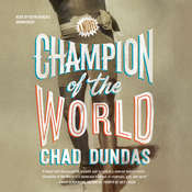 Champion of the World, by Chad Dundas