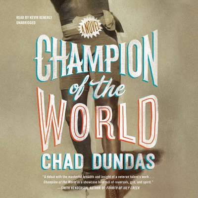 Champion of the World Audiobook, by Chad Dundas
