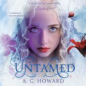 Untamed: A Splintered Companion, by A. G. Howard