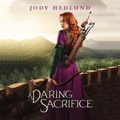 A Daring Sacrifice, by Jody Hedlund