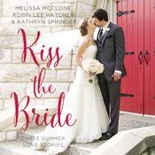 Kiss the Bride: Three Summer Love Stories Audiobook, by Melissa McClone