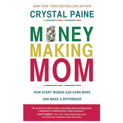 Money-Making Mom: How Every Woman Can Earn More and Make a Difference Audiobook, by Crystal Paine