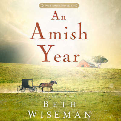 An Amish Year: Four Amish Novellas Audiobook, by Beth Wiseman