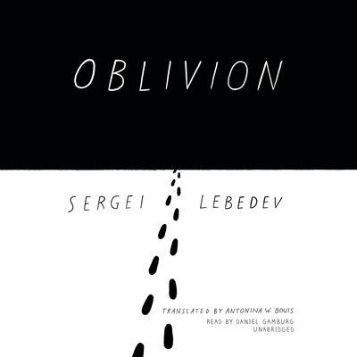 Oblivion Audiobook, by Sergei Lebedev