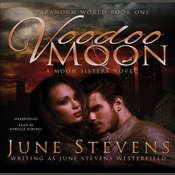 Voodoo Moon: A Moon Sisters Novel Audiobook, by D. J. Westerfield, June Stevens Westerfield