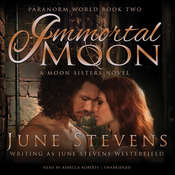 Immortal Moon: A Moon Sisters Novel Audiobook, by D. J. Westerfield, June Stevens Westerfield