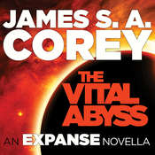 The Vital Abyss: An Expanse Novella, by James S. A. Corey