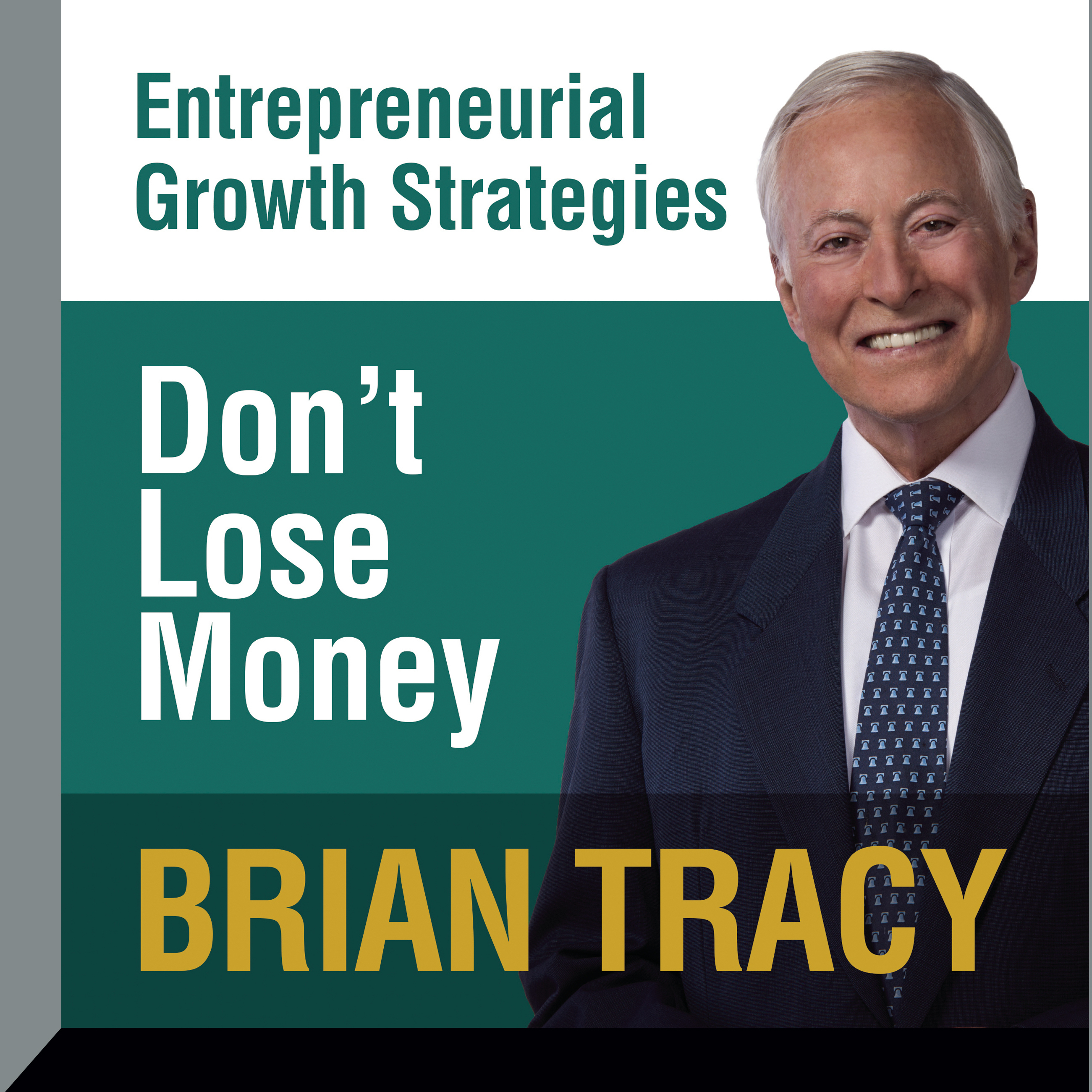 Printable Don't Lose Money: Entrepreneural Growth Strategies Audiobook Cover Art