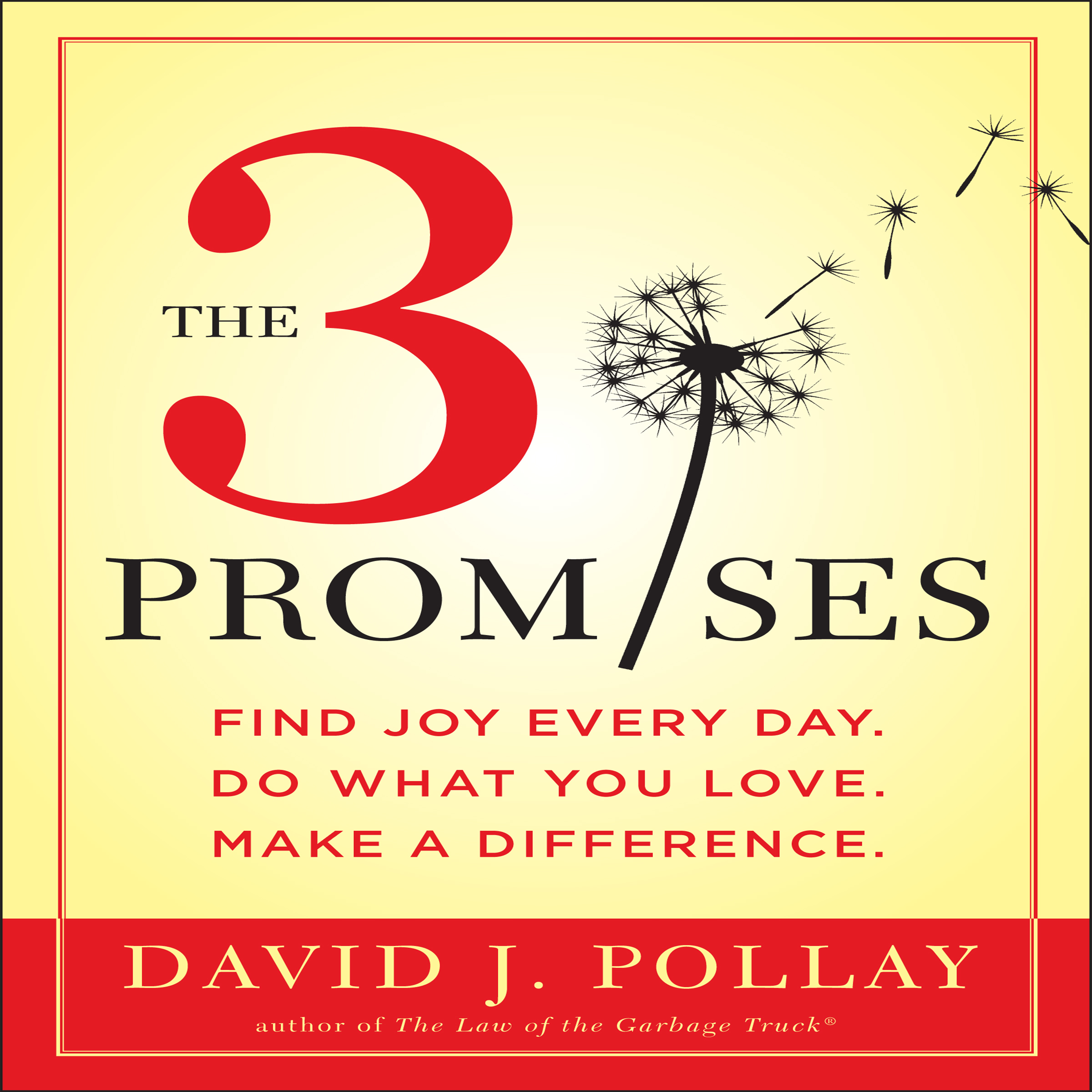 Printable The 3 Promises: Find Joy Every Day. Do What You Love. Make a Difference. Audiobook Cover Art