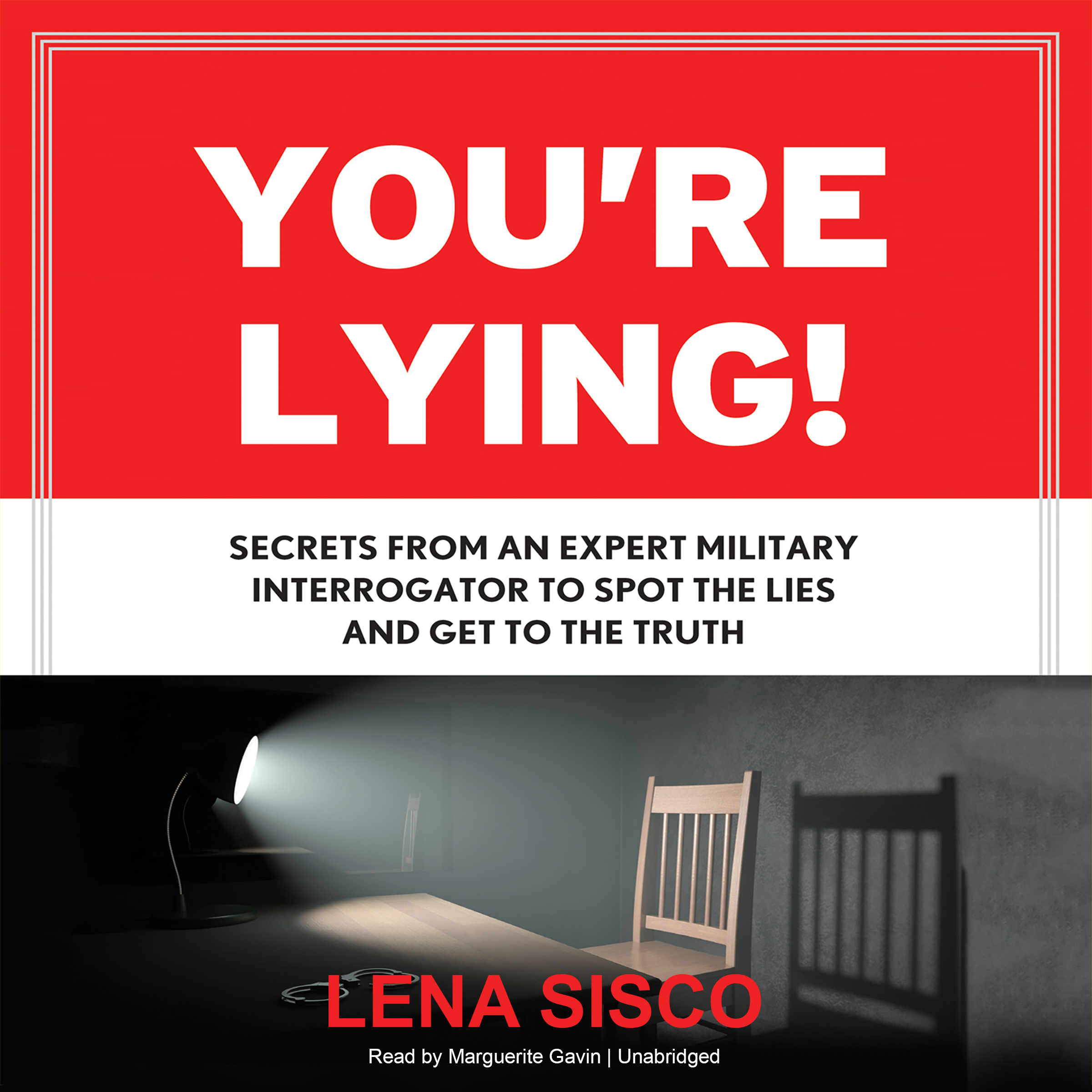 Printable You're Lying!: Secrets From an Expert Military Interrogator to Spot the Lies and Get to the Truth Audiobook Cover Art