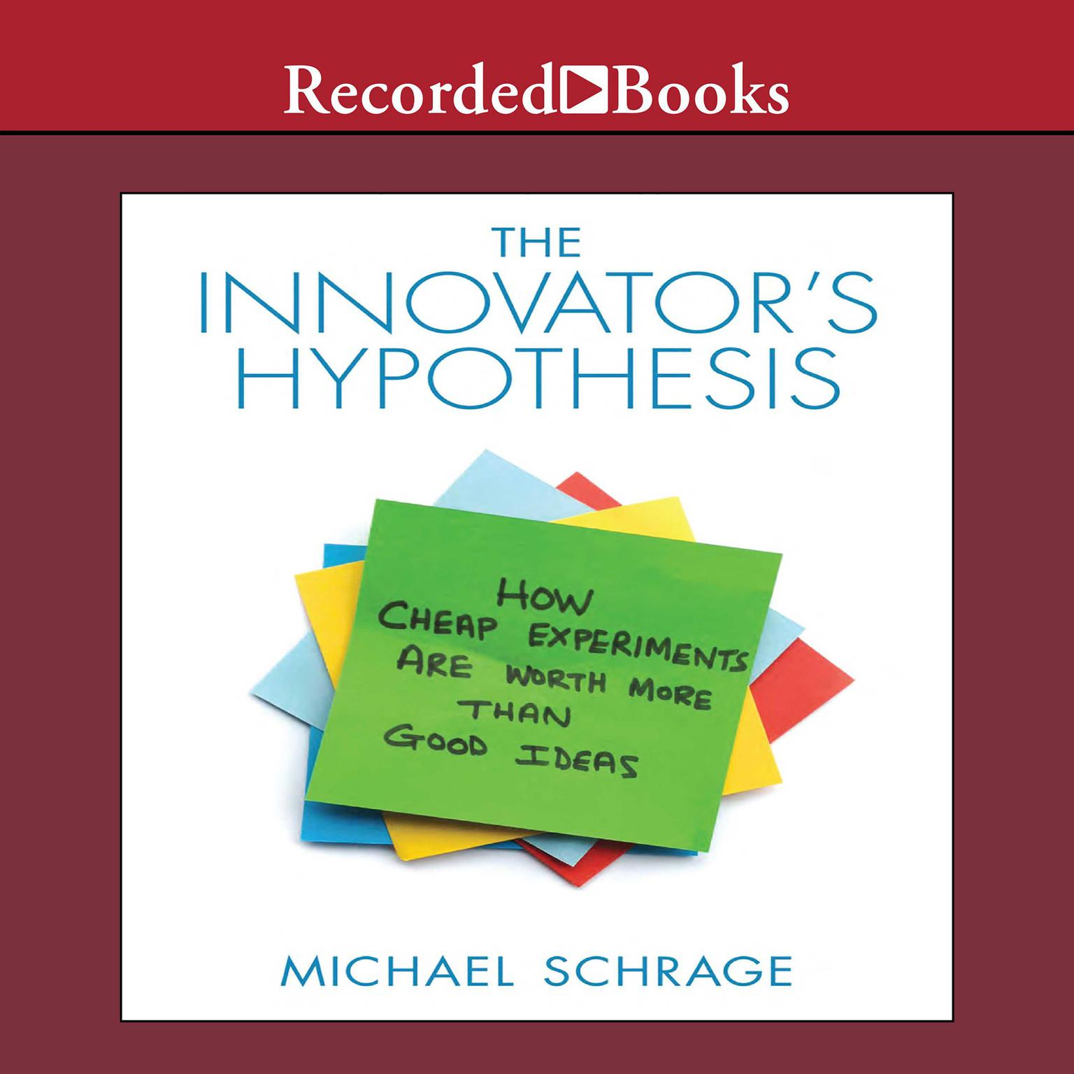 Printable The Innovator's Hypothesis: How Cheap Experiments Are Worth More than Good Ideas Audiobook Cover Art