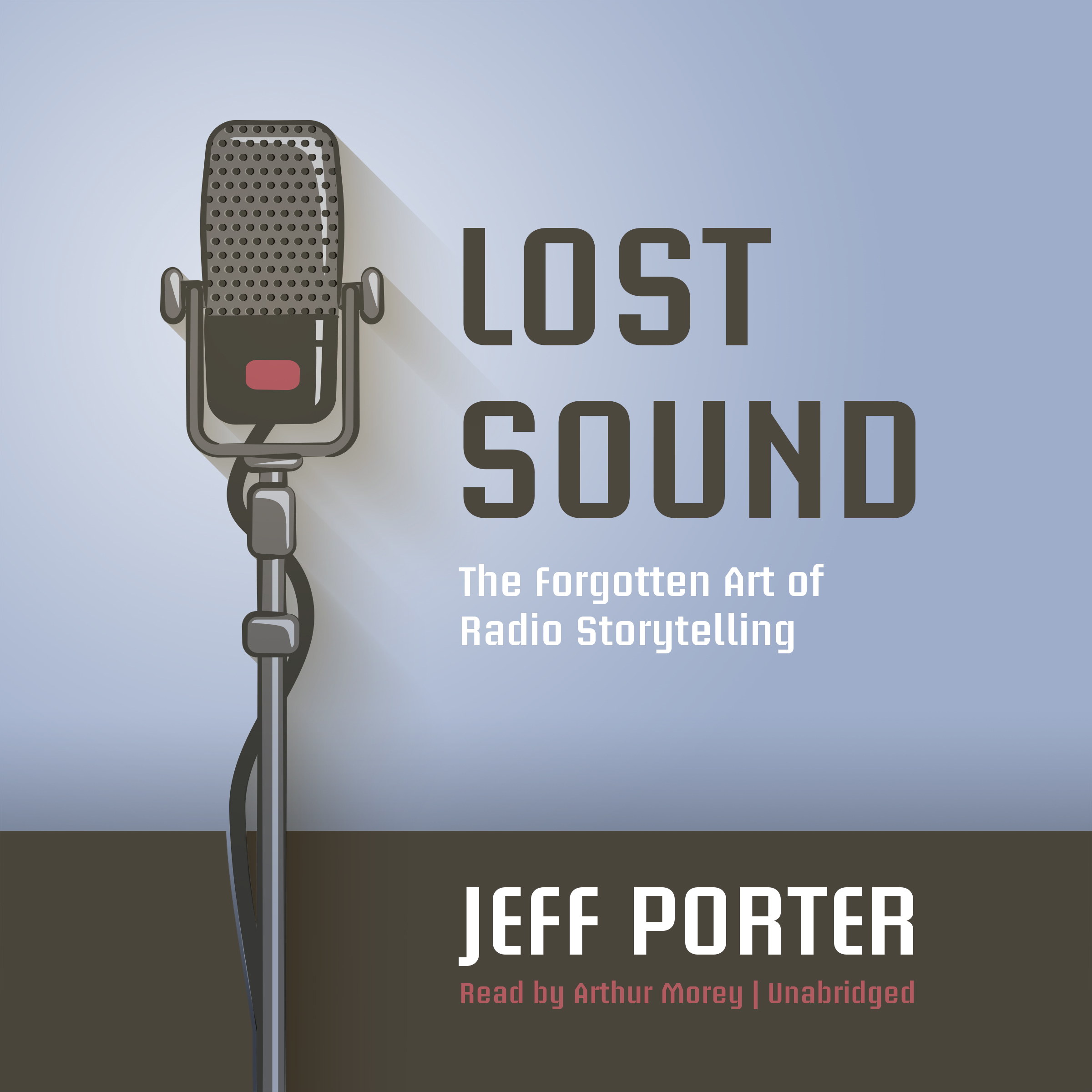 Printable Lost Sound: The Forgotten Art of Radio Storytelling Audiobook Cover Art