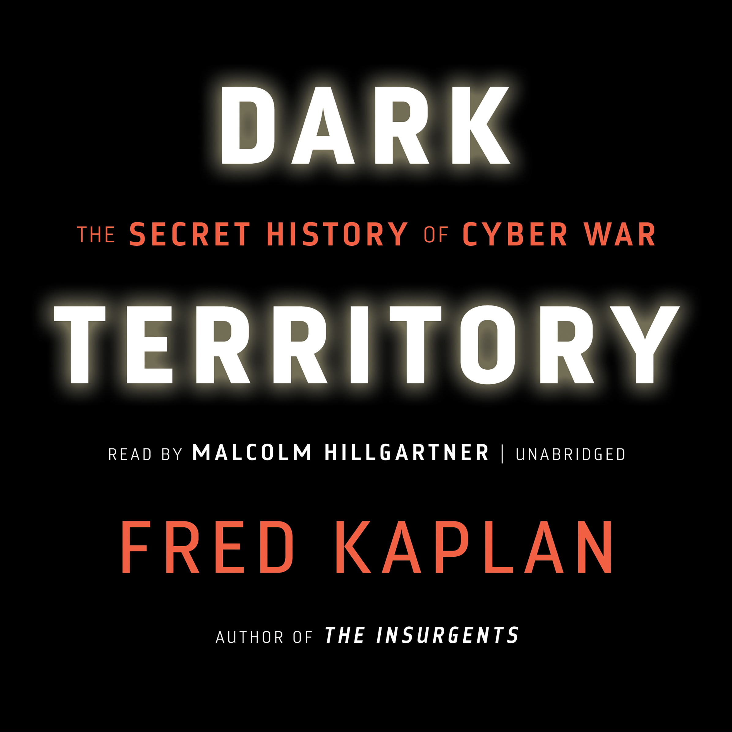 Printable Dark Territory: The Secret History of Cyber War Audiobook Cover Art