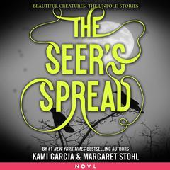 The Seers Spread Audiobook, by Kami Garcia, Margaret Stohl
