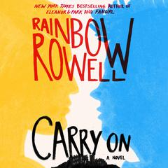 Carry On: A Novel Audiobook, by Rainbow Rowell