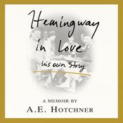 Hemingway in Love: His Own Story, by A. E. Hotchner