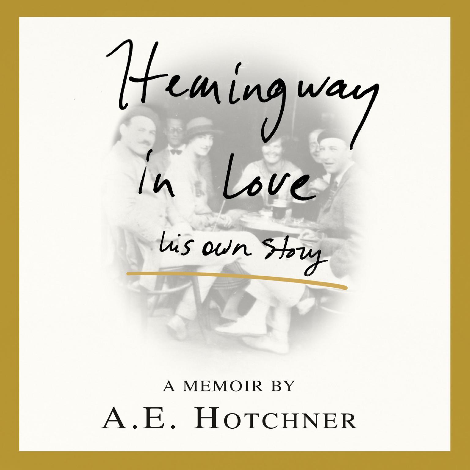 Printable Hemingway in Love: His Own Story Audiobook Cover Art