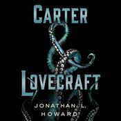 Carter & Lovecraft, by Jonathan L. Howard