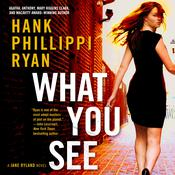 What You See: A Jane Ryland Novel, by Hank Phillippi Ryan
