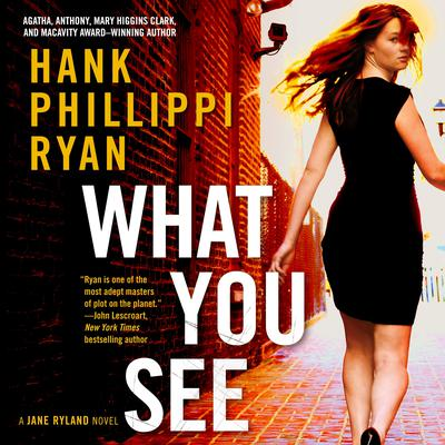 What You See: A Jane Ryland Novel Audiobook, by Hank Phillippi Ryan