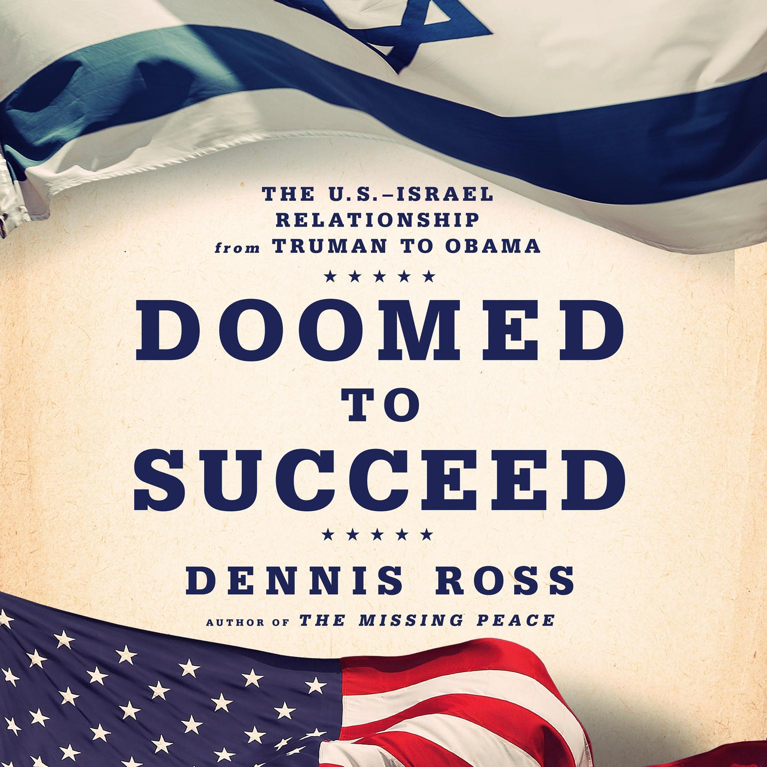 Printable Doomed to Succeed: The U.S.-Israel Relationship from Truman to Obama Audiobook Cover Art