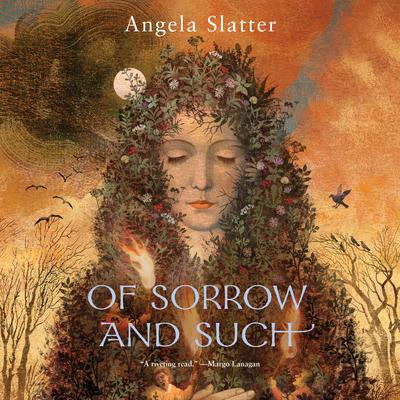 Of Sorrow and Such Audiobook, by Angela Slatter