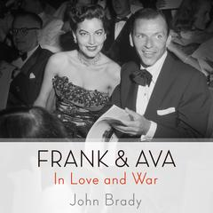 Frank & Ava: In Love and War Audiobook, by John Brady