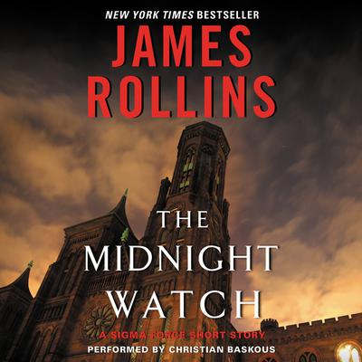 Midnight Watch: A Sigma Force Short Story Audiobook, by James Rollins