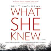 What She Knew: A Novel, by Gilly Macmillan
