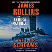 City of Screams: A Short Story Exclusive, by James Rollins, Rebecca Cantrell