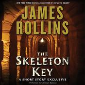 Skeleton Key: A Short Story Exclusive: A Short Story Exclusive Audiobook, by James Rollins