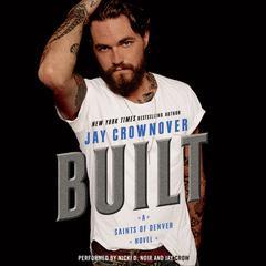 Built: A Saints of Denver Novel Audiobook, by Jay Crownover