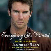 Everything She Wanted: Book Five: The Hunted Series, by Jennifer Ryan
