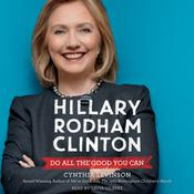 Hillary Rodham Clinton: Do All the Good You Can Audiobook, by Cynthia Levinson